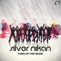 Silver Nikan Turn Up The Music