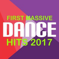 VA First Massive Dance Hits 2017