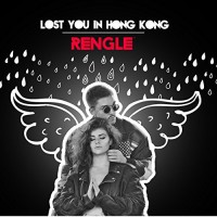 Rengle Lost You In Hong Kong
