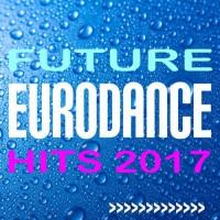 VA Future Eurodance Hits 2017