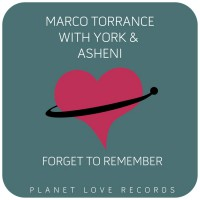 Marco Torrance & York Feat Asheni Forget To Remember