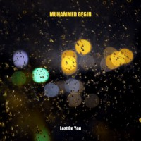 Muhammed Gegin Lost On You