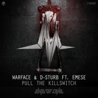 Warface & D-sturb Feat Emese Pull The Killswitch