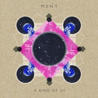 Ment A Kind Of Us