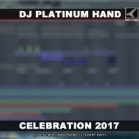 Dj Platinum Hand Celebration 2017