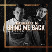 Alex Branch Feat Jm Bring Me Back