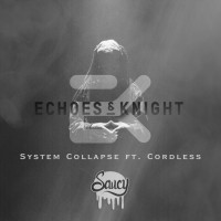 Echoes & Knight Feat Cordless System Collapse