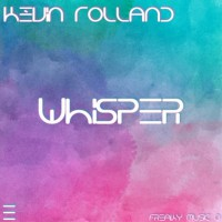 Kevin Rolland Whisper