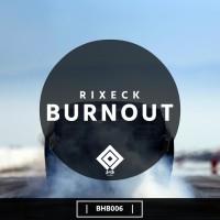 Rixeck Burnout