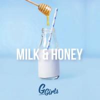 G Girls Milk & Honey
