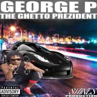 George P The Ghetto Prezident