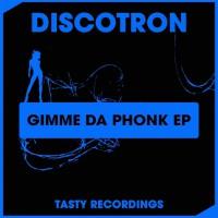 Discotron Gimme Da Phonk EP