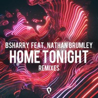 Bsharry Feat Nathan Brumley Home Tonight Remixes