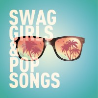 Brice Montessuit, Charles Caste-ballereau Swag Girls & Pop Songs