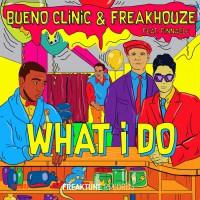 Bueno Clinic & Freakhouze What I Do