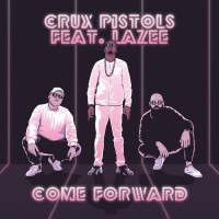 Crux Pistols Come Forward