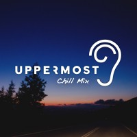 Uppermost Chill Mix 2018
