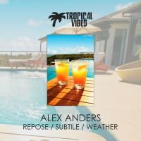 Alex Anders Repose/Subtile/Weather