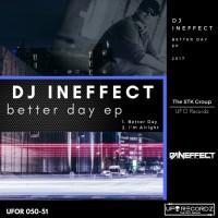 Dj Ineffect Better Day EP