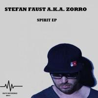 Stefan Faust Aka Zorro Spirit EP