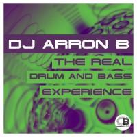 Dj Arron B The Real Drum & Bass Experience