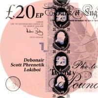 Debonair, Scott Phrenetik, Lokiboi Twenty Pounds EP