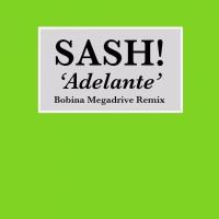 Sash! Adelante (Bobina Megadrive Mix)