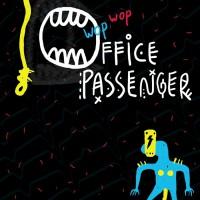 Office Passenger Wop Wop
