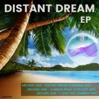Michael Oak Distant Dream EP
