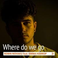 Robin Novaku Feat Emma Harrop Where Do We Go