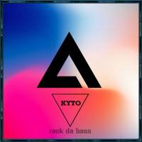 Kyto Rock Da Bass