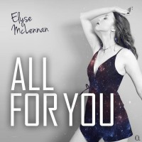 Elyse Mclennan All For You