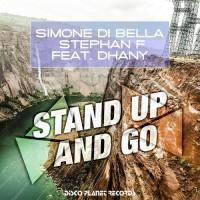 Simone Di Bella & Stephan F feat. Dhany Stand Up & Go