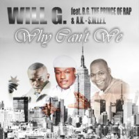 Will G. Feat. BG The Prince Of Rap and A.K.-S.W.I.F.T. Why Can't We
