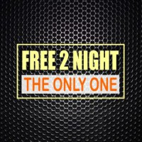 Free 2 Night The Only One