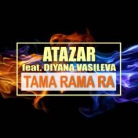 Atazar feat. Diyana Vasileva Tama Rama Ra