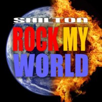 Shilton Rock My World
