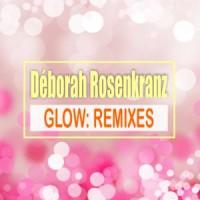 Déborah Rosenkranz Glow (Remixes)