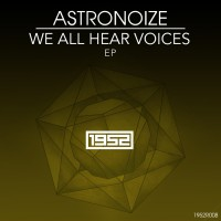 Astronoize We All Hear Voices EP