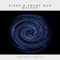 Riser & Sharp Man Melody