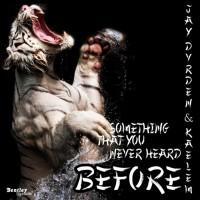 Jay Dvrden Feat Kaelem Something That You Never Heard Before