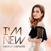 Natalie Gotman I\'m New