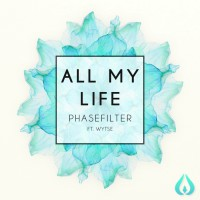 Phasefilter Feat Wytse All My Life