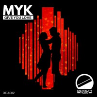 Myk Give You Love