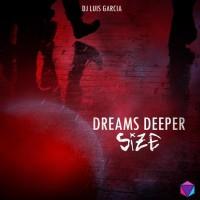 Dj Luis Garcia Dreams Deeper Size