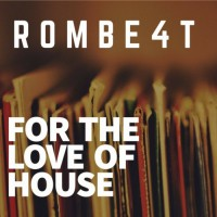 Rombe4t For The Love Of House