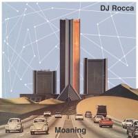Dj Rocca Moaning