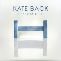 Kate Back First Day Chill