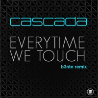 Cascada Everytime We Touch (b3nte remix)