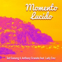 Ted Ganung, Anthony Granata Feat Lady Emz Momento Lucido